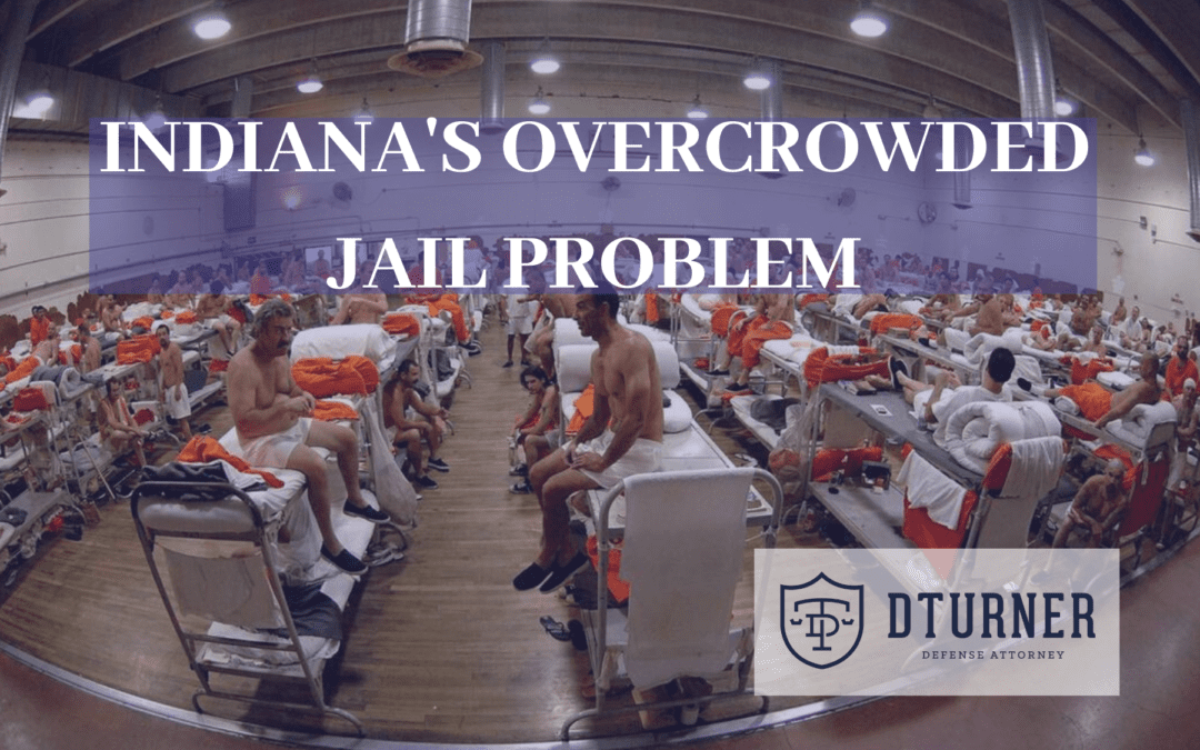 INDIANA'S OVERCROWDED JAIL PROBLEM